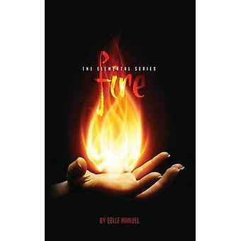 Fire - The Elemental Series by Belle Manuel - 9780692446423 Book