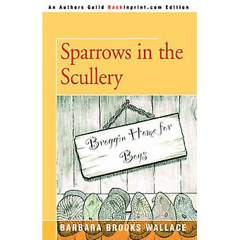 Sparrows in the Scullery door Barbara Brooks Wallace