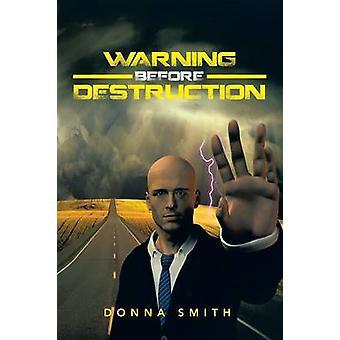 Waarschuwing voor vernietiging door Donna Smith