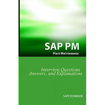 SAP PM Interview Questions Answers and Explanations SAP Plant Maintenance Certification Review by Stewart & Jim