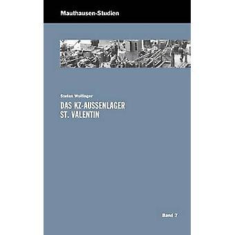 Das KZAuenlager St. Valentin door Wolfinger & Stefan