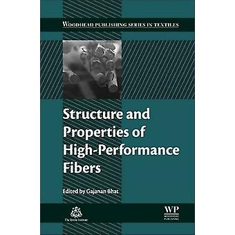 Structure and Properties of HighPerformance Fibers by Bhat & Gajanan