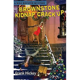 Brownstone Kidnap Crackup by Hickey & Frank