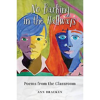 NO BARKING IN THE HALLWAYS Poems from the Classroom by Bracken & Ann