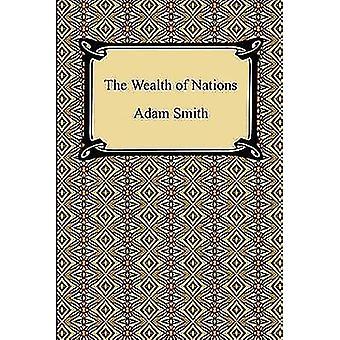 Der Wohlstand der Nationen von Smith & Adam