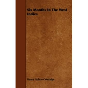Six Months in the West Indies by Coleridge & Henry Nelson