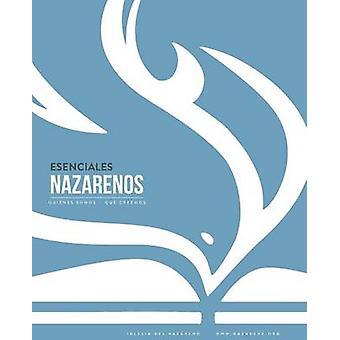 Esenciales Nazarenos Quines somos  Qu creemos by Superintendentes Generales & Junta de