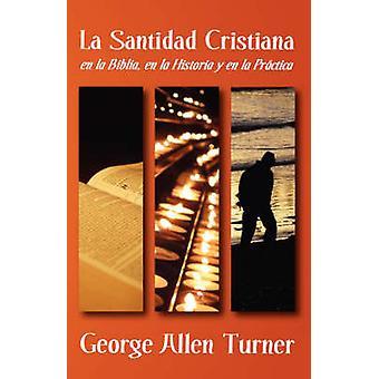 LA SANTIDAD CRISTIANA by Turner & George Allen