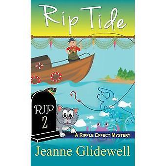Rip Tide A Ripple Effect Cozy Mystery Book 2 by Glidewell & Jeanne