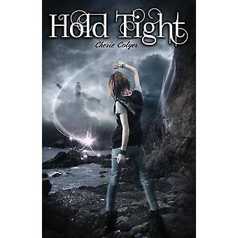 Hold Tight by Colyer & Cherie