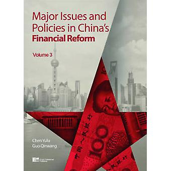Major Issues and Policies in Chinas Financial Reform Volume 3 by Chen & Yulu