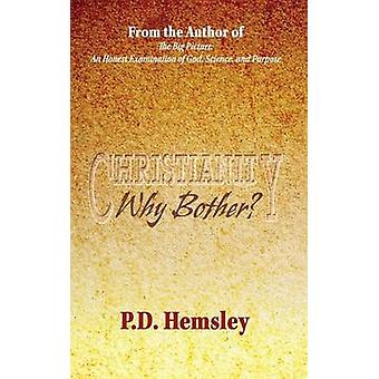 Christianity Why Bother by Hemsley & P.D.