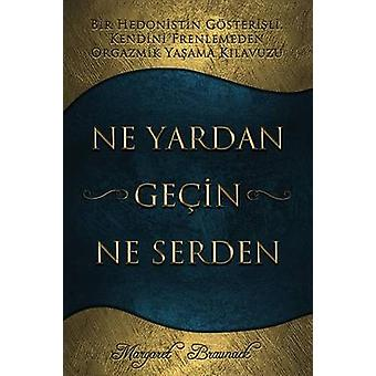 Ne  Yardan Gein Ne Serden  Having Your Cake  Eating it Too  Turkish by Braunack & Margaret