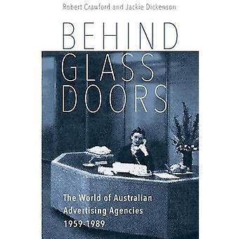 Behind Glass Doors The World of Australian Advertising Agencies 19591989 by Crawford & Robert