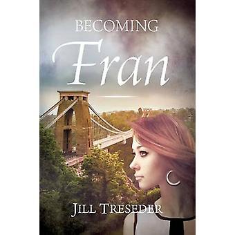 Becoming Fran by Treseder & Jill