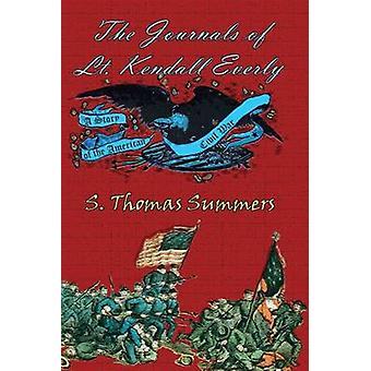 The Journals of Lt. Kendal Everly A Story of the American Civil War by Summers & S. Thomas