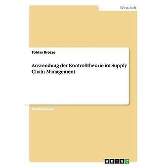 Anwendung der Kontrolltheorie im Supply Chain Management von Brosze & Tobias