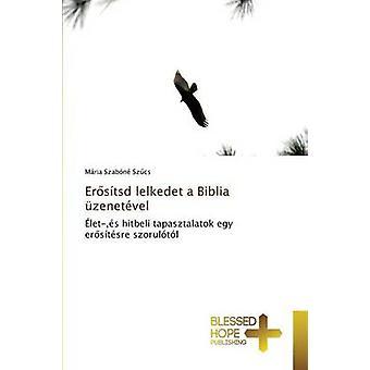 Erstsd lelkedet a Biblia zenetvel by Szabn Szcs Mria