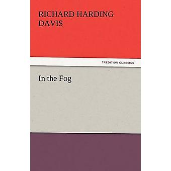 In the Fog by Davis & Richard Harding