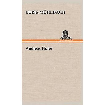 Andreas Hofer by Mhlbach & L. Luise