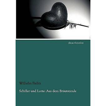 Schiller und Lotte Aus dem Brautstande by Fielitz & Wilhelm