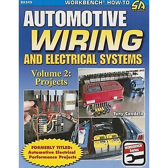 Automotive Wiring and Electrical Systems Vol. 2 - Projects by Tony Can