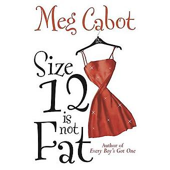 Size 12 is Not Fat by Cabot & Meg