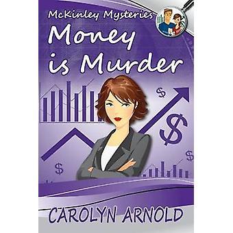 Money is Murder by Arnold & Carolyn