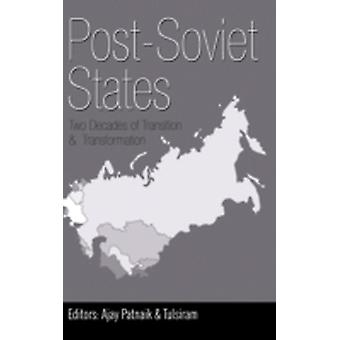 PostSoviet States Two Decades of Transition  Transformation by Patnaik & Ajay