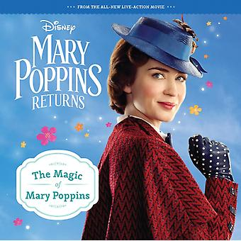 Mary Poppins Returns The Magic of Mary Poppins by Walt Disney Pictures