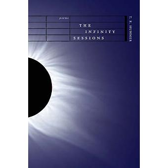 The Infinity Sessions - Poems by T R Hummer - 9780807130667 Book