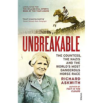 Unbreakable - The Woman Who Defied the Nazis in the World's Most Dange
