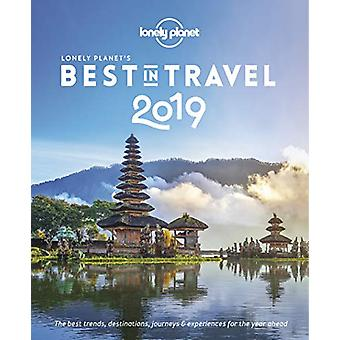 Lonely Planet-apos;s Best in Travel 2019 de Lonely Planet - 9781787017665