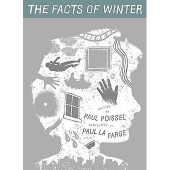 The Facts of Winter (First Trade Paper ed) by Paul Poissel - Paul Poi