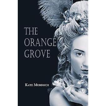 The Orange Grove by Kate Murdoch - 9781947548220 Book