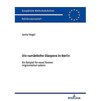 Die Rumaenische Diaspora i Berlin - Ein Beispiel Fuer Neue Formen Mig