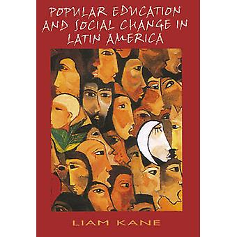 Popular Education and Social Change in Latin America by Liam Kane - 9