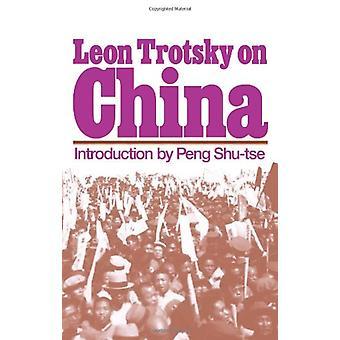 Leon Trotsky on China by Leon Trotsky - 9780873488358 Book