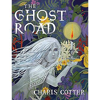The Ghost Road by Charis Cotter - 9780735263253 Book