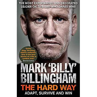 The Hard Way - Adapt - Survive and Win by Mark 'Billy' Billingham - 97