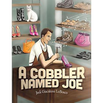 A Cobbler Named Joe by LoBosco & Judi Giacalone