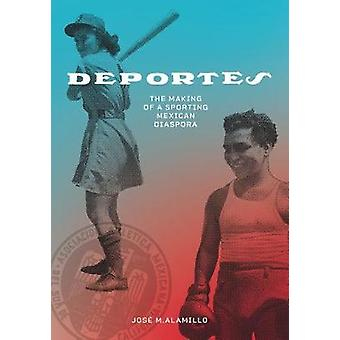 Deportes - The Making of a Sporting Mexican Diaspora by JosA (c) M Ala