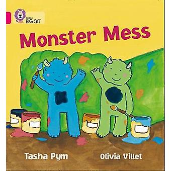 Monster Mess A humorous story with simple repetitive text about two little monsters Band 01bPink B Collins Big Cat