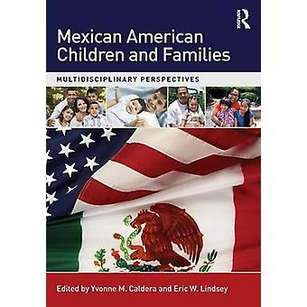 Mexican American Children and Families - Multidisciplinary Perspective