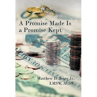 A Promise Made Is a Promise Kept by Matthew D Jones Jr Lmsw Acsw - 97