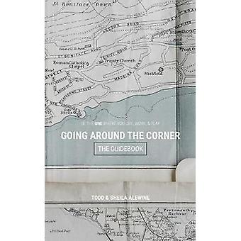 The Guidebook to Going Around The Corner - Be The ONE Where You Live -