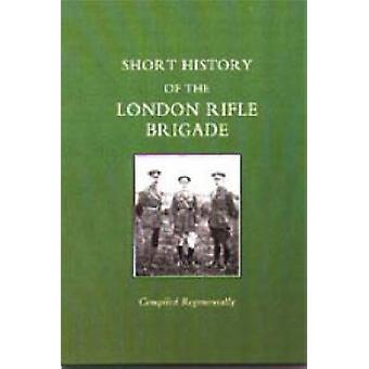 Short History of the London Rifle Brigade by Naval & Military Pre