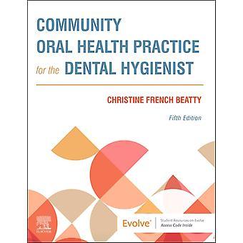 Gemenskapens munhälsopraxis för tandhygienisten av Christine French Beatty