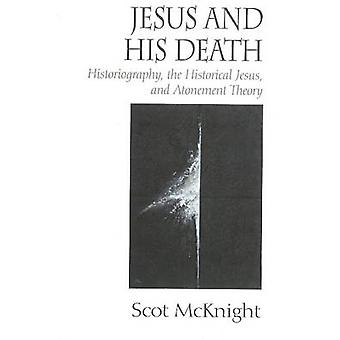 Jesus and His Death by Scot McKnight