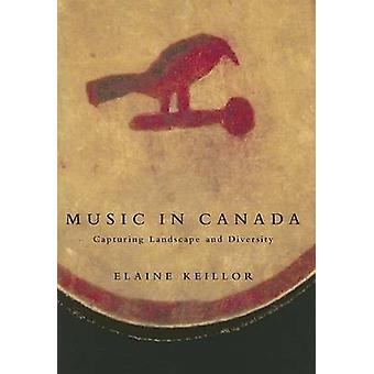 Music In Canada by Elaine Keillor